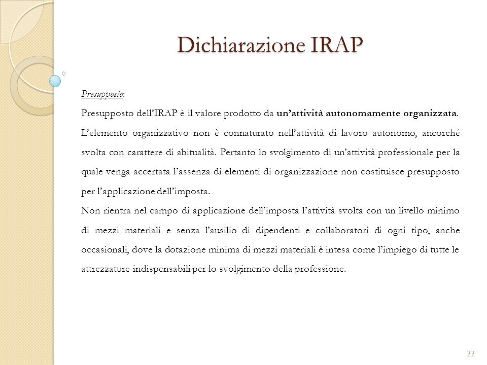 Dichiarazione IRAP Presupposto: