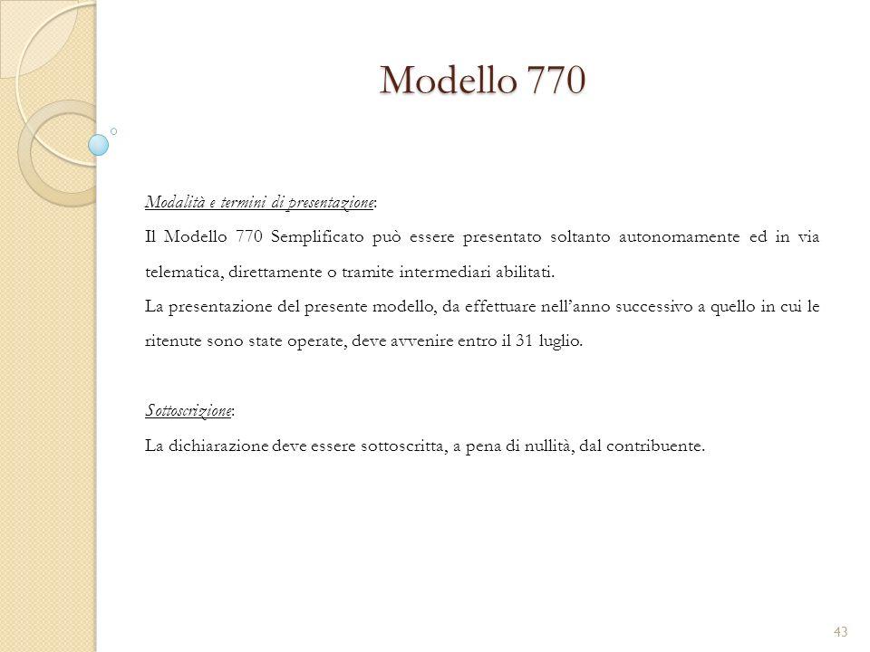 Modello 770 Modalità e termini di presentazione: