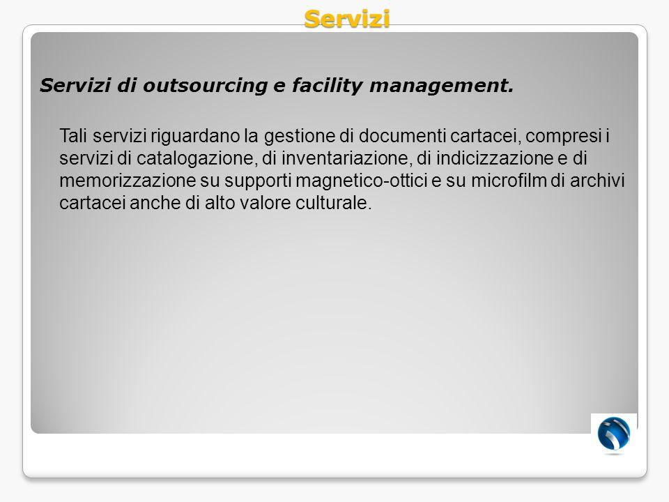 Servizi Servizi di outsourcing e facility management.