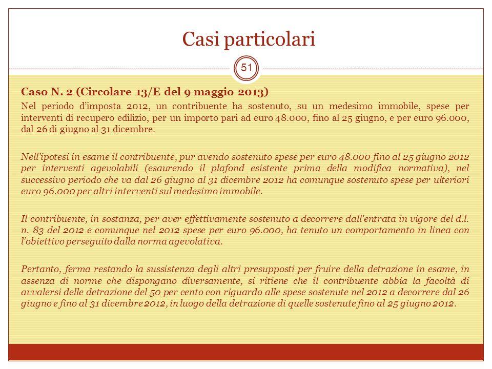 Casi particolari Caso N. 2 (Circolare 13/E del 9 maggio 2013)
