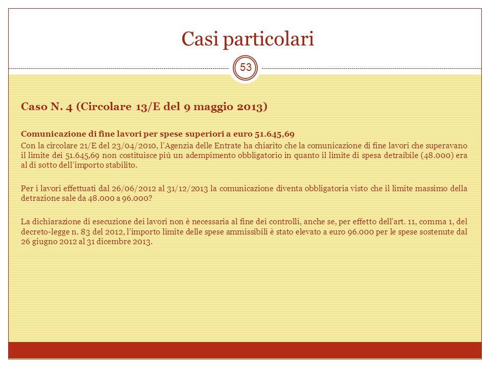 Casi particolari Caso N. 4 (Circolare 13/E del 9 maggio 2013)