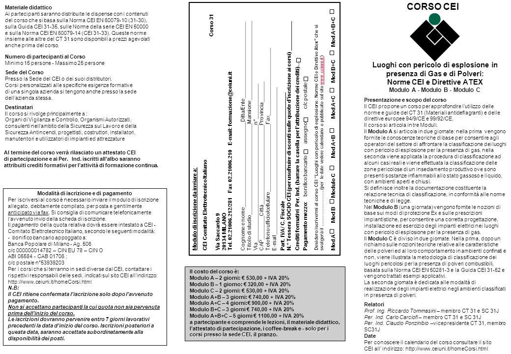 CORSO CEI Materiale didattico. Ai partecipanti saranno distribuite le dispense con i contenuti.