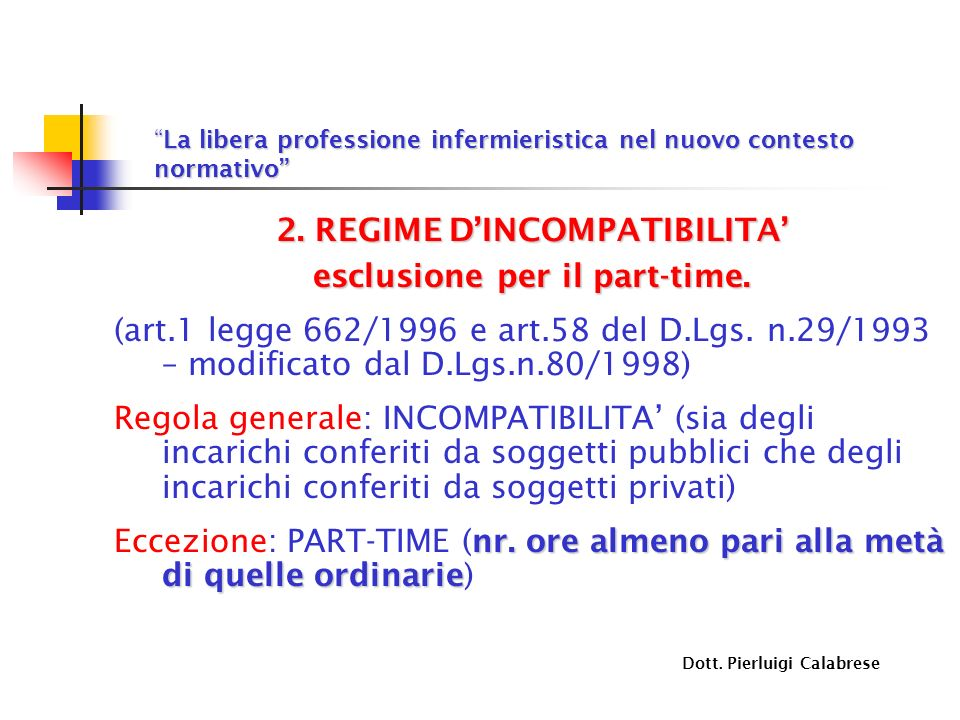 2. REGIME D'INCOMPATIBILITA' esclusione per il part-time.