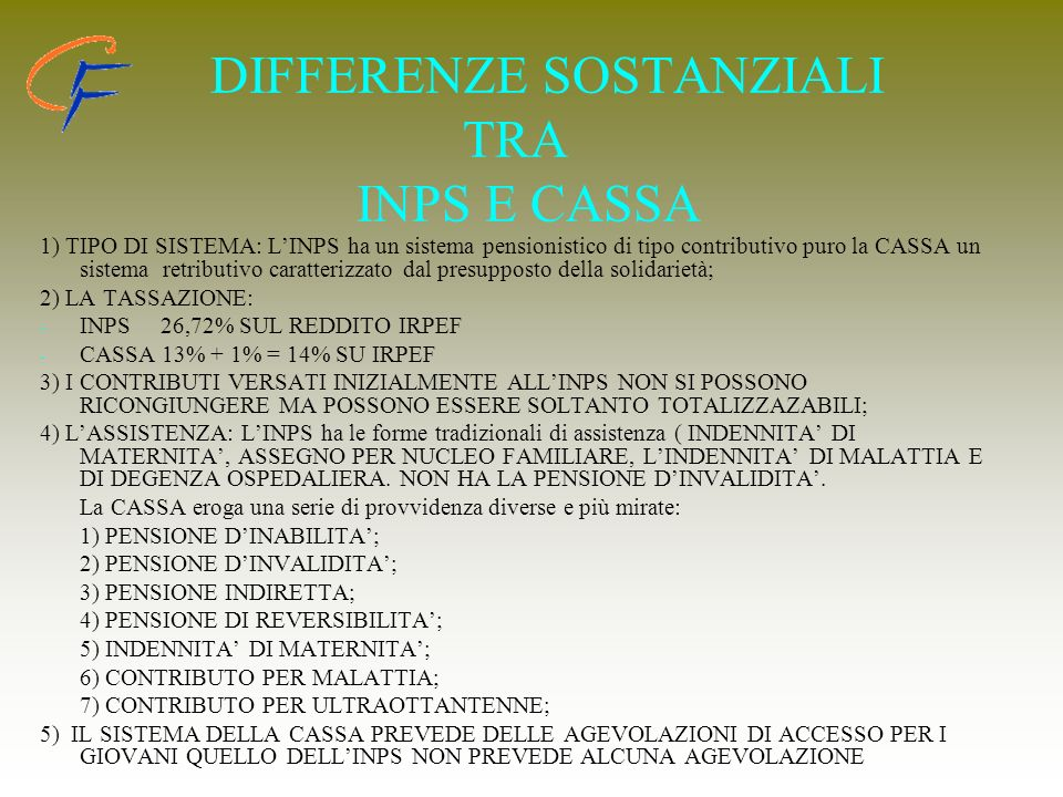 DIFFERENZE SOSTANZIALI TRA INPS E CASSA