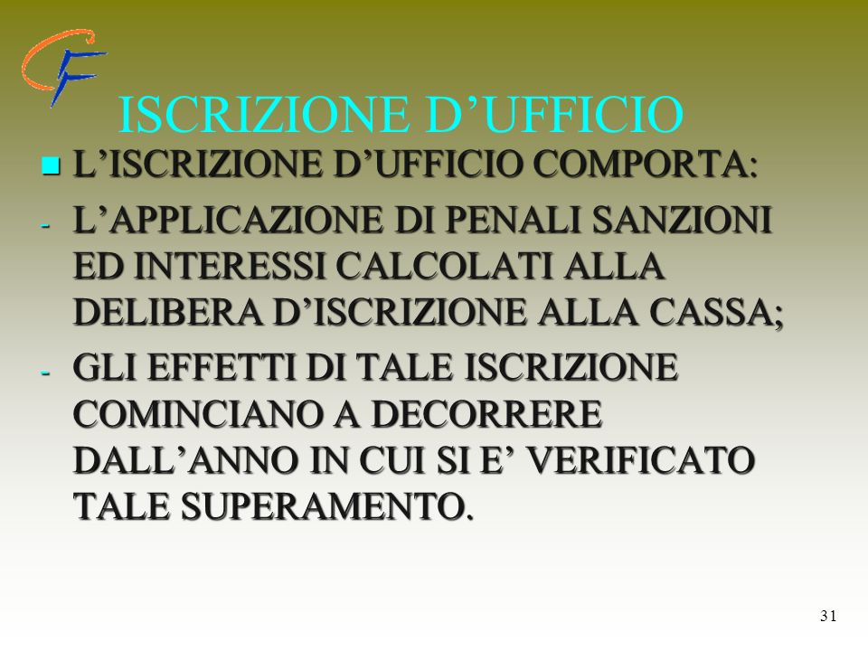 ISCRIZIONE D'UFFICIO L'ISCRIZIONE D'UFFICIO COMPORTA: