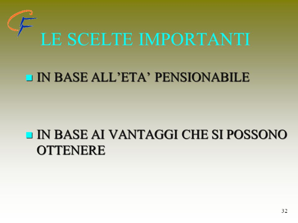 LE SCELTE IMPORTANTI IN BASE ALL'ETA' PENSIONABILE