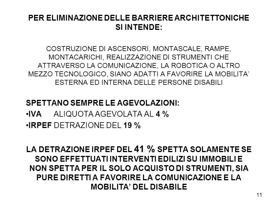 PER ELIMINAZIONE DELLE BARRIERE ARCHITETTONICHE SI INTENDE: