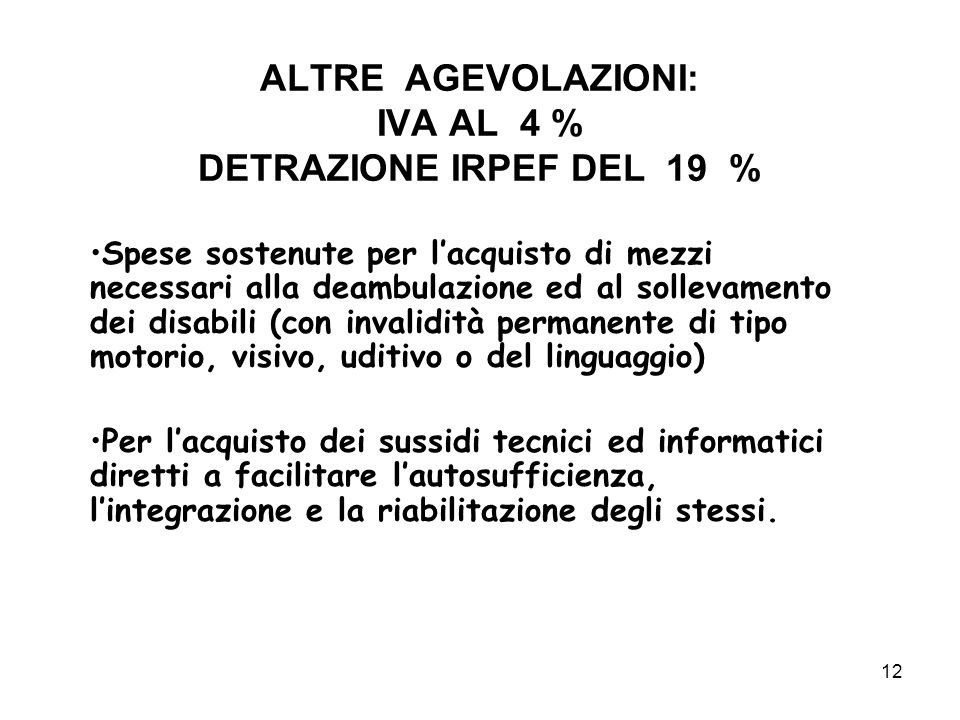 ALTRE AGEVOLAZIONI: IVA AL 4 % DETRAZIONE IRPEF DEL 19 %