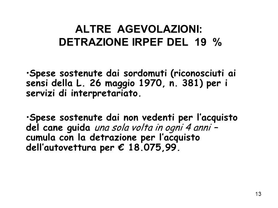 ALTRE AGEVOLAZIONI: DETRAZIONE IRPEF DEL 19 %