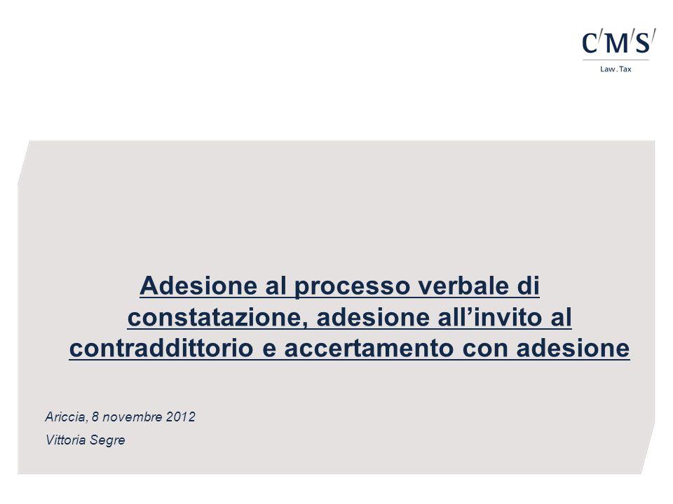 Adesione al processo verbale di constatazione, adesione all'invito al contraddittorio e accertamento con adesione