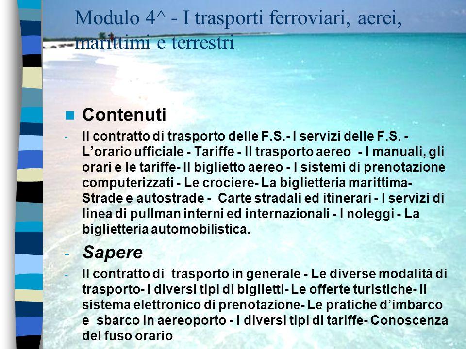 Modulo 4^ - I trasporti ferroviari, aerei, marittimi e terrestri