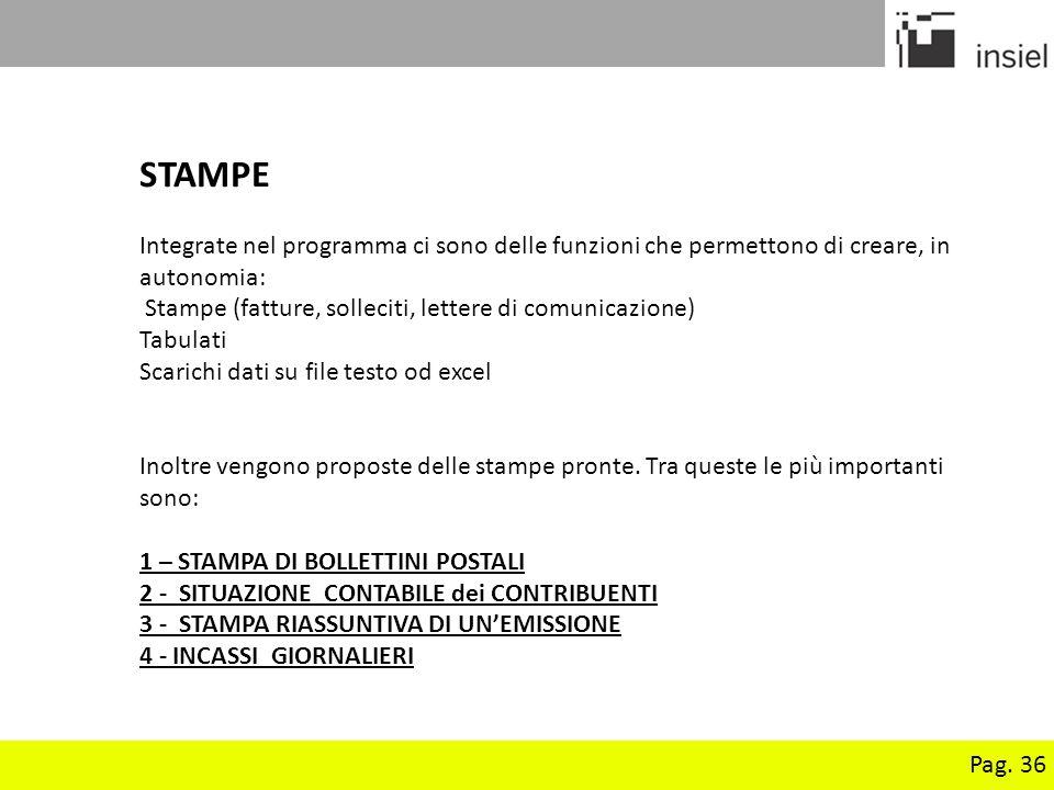 STAMPE Integrate nel programma ci sono delle funzioni che permettono di creare, in autonomia: