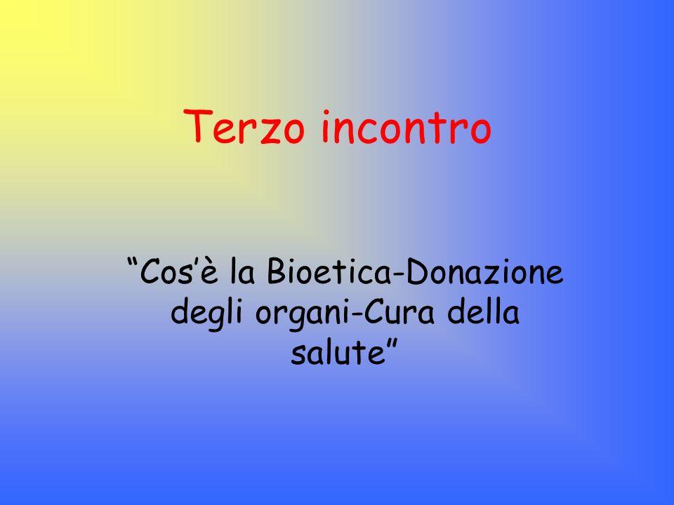 Cos'è la Bioetica-Donazione degli organi-Cura della salute