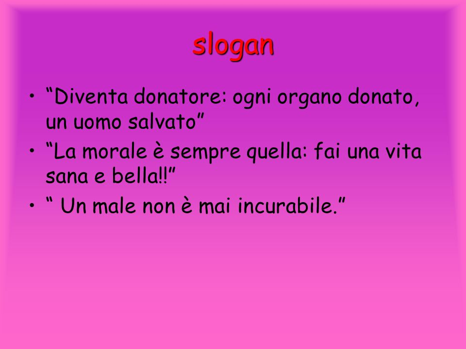 slogan Diventa donatore: ogni organo donato, un uomo salvato