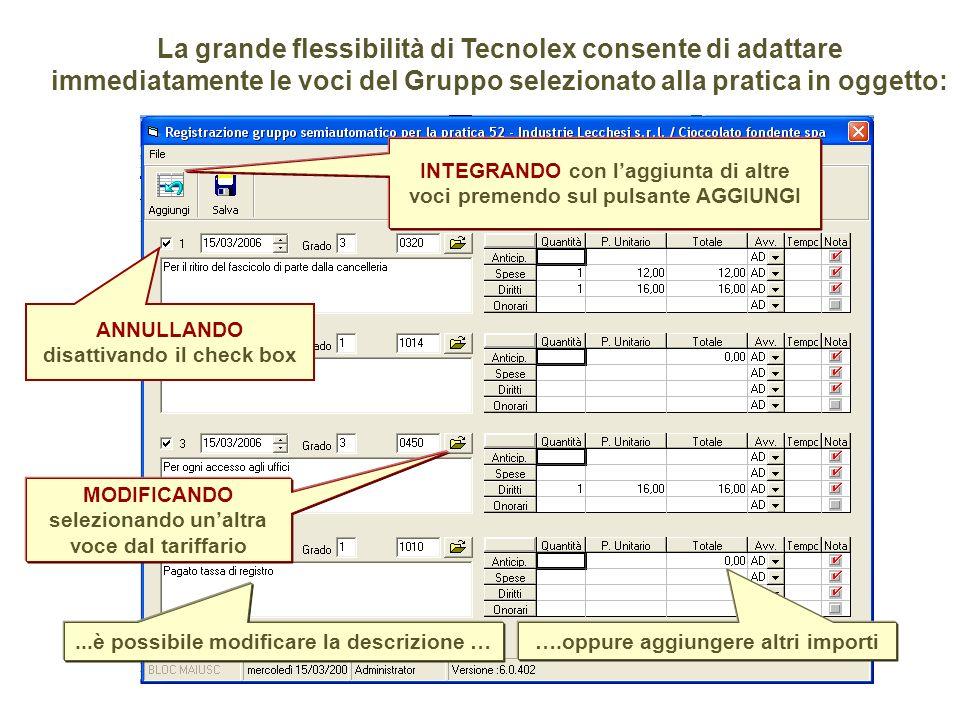 La grande flessibilità di Tecnolex consente di adattare immediatamente le voci del Gruppo selezionato alla pratica in oggetto: