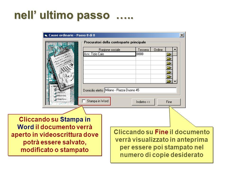 nell' ultimo passo ….. Cliccando su Stampa in Word il documento verrà aperto in videoscrittura dove potrà essere salvato, modificato o stampato.