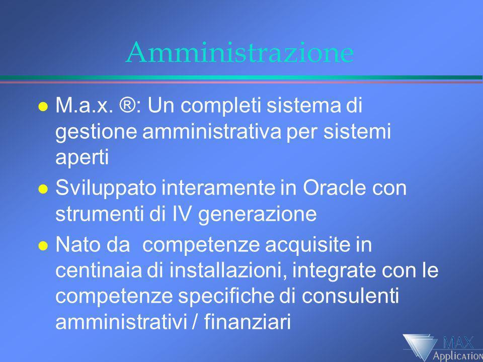 Amministrazione M.a.x. ®: Un completi sistema di gestione amministrativa per sistemi aperti.