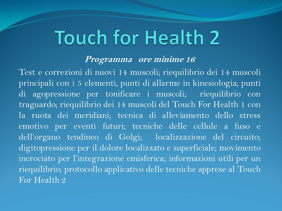 Touch for Health 2 Programma ore minime 16