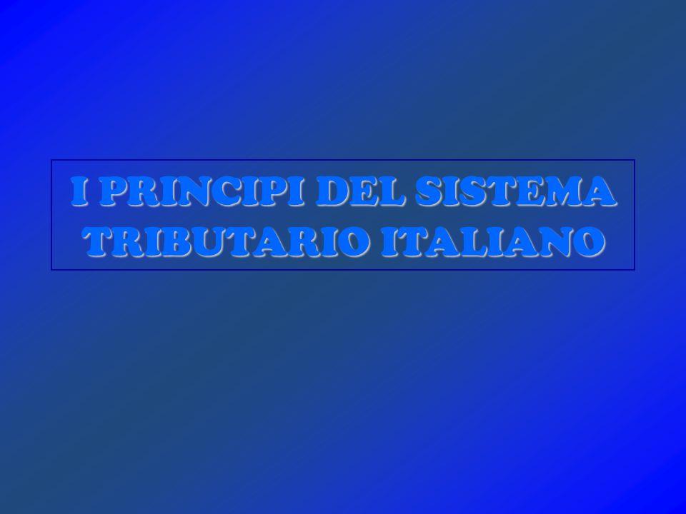 I PRINCIPI DEL SISTEMA TRIBUTARIO ITALIANO