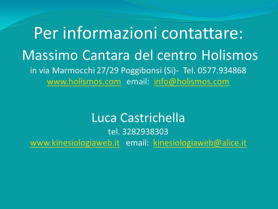 Per informazioni contattare: Massimo Cantara del centro Holismos in via Marmocchi 27/29 Poggibonsi (Si)- Tel.