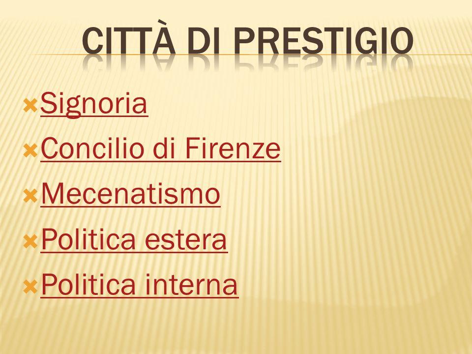Città di prestigio Signoria Concilio di Firenze Mecenatismo