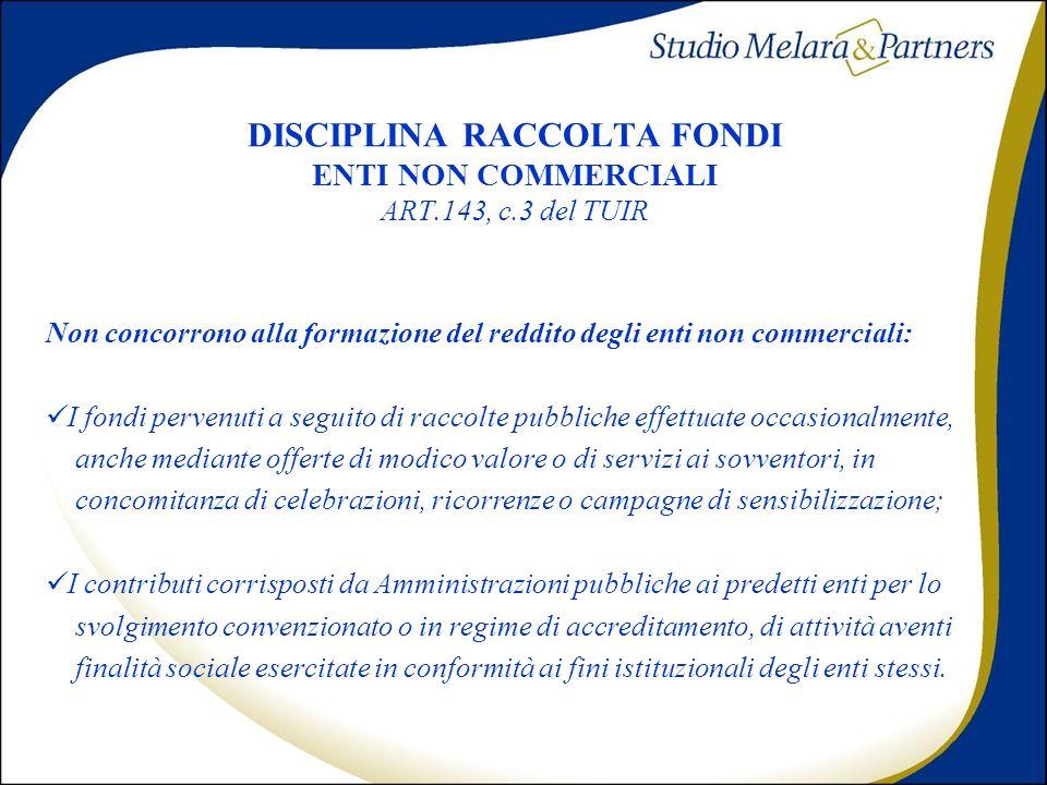 DISCIPLINA RACCOLTA FONDI ENTI NON COMMERCIALI ART.143, c.3 del TUIR