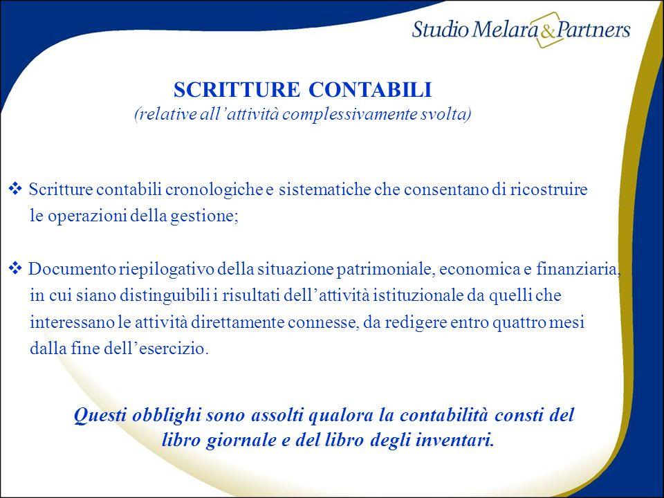 SCRITTURE CONTABILI (relative all'attività complessivamente svolta) Scritture contabili cronologiche e sistematiche che consentano di ricostruire.