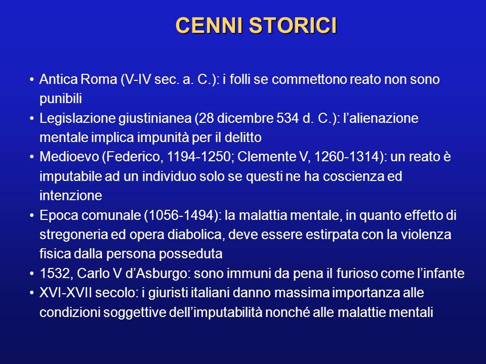 CENNI STORICI Antica Roma (V-IV sec. a. C.): i folli se commettono reato non sono punibili.