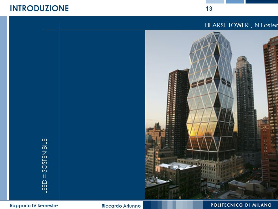 INTRODUZIONE HEARST TOWER , N.Foster LEED = SOSTENIBILE