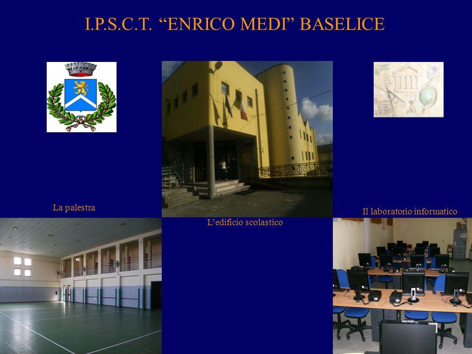 I.P.S.C.T. ENRICO MEDI BASELICE