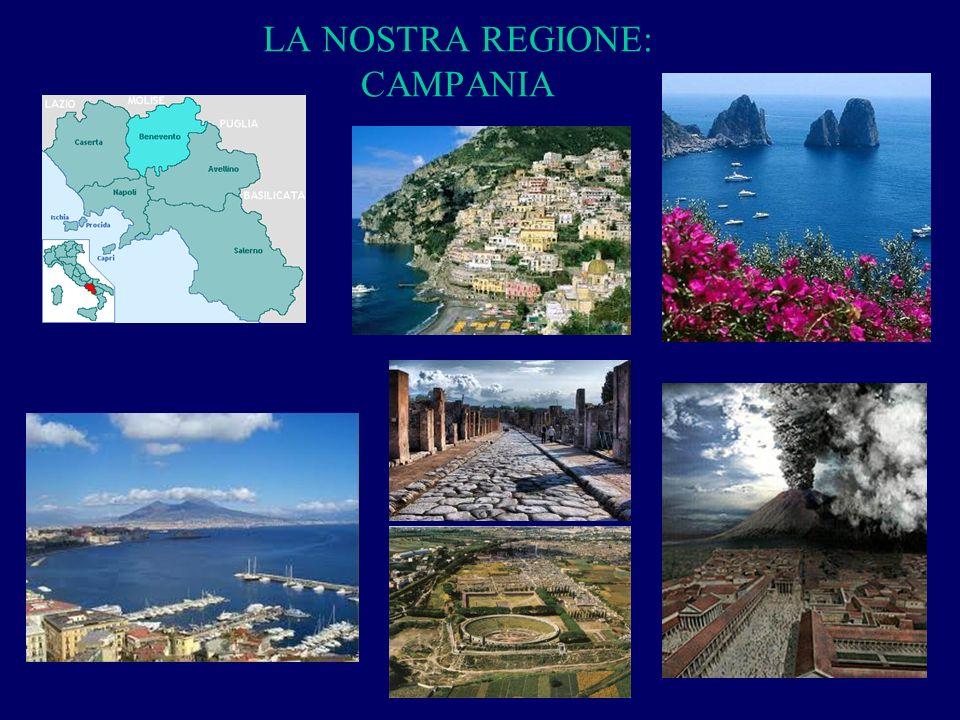 LA NOSTRA REGIONE: CAMPANIA