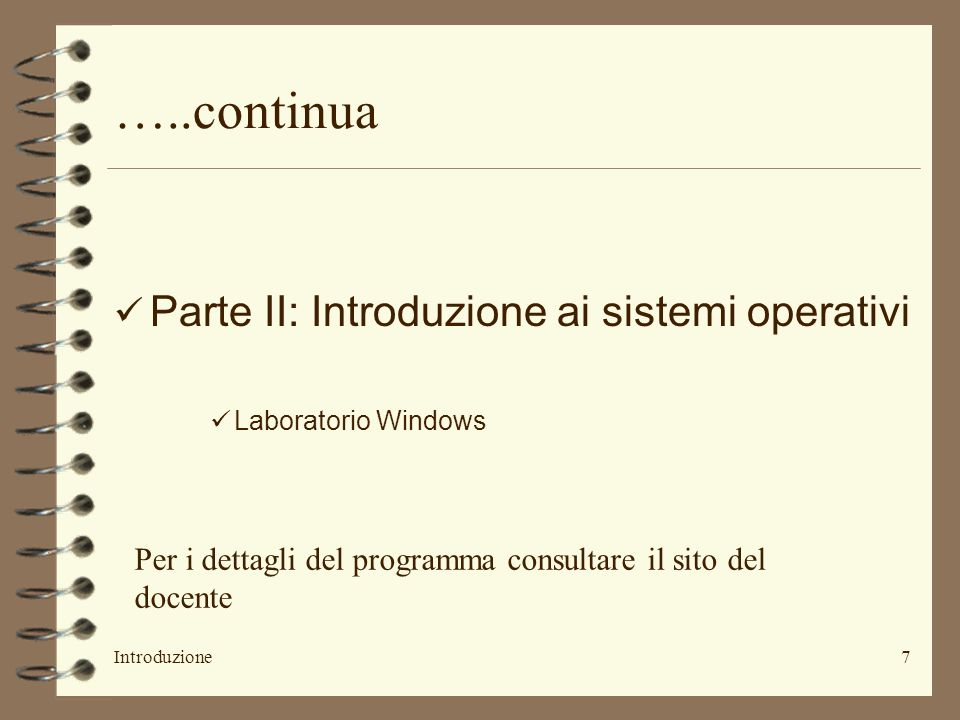 …..continua Parte II: Introduzione ai sistemi operativi