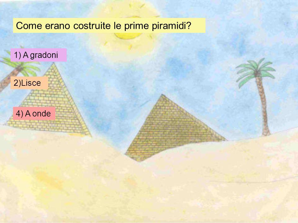 Come erano costruite le prime piramidi