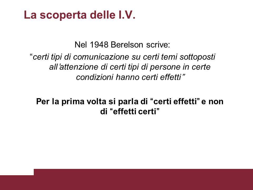 La scoperta delle I.V. Nel 1948 Berelson scrive: