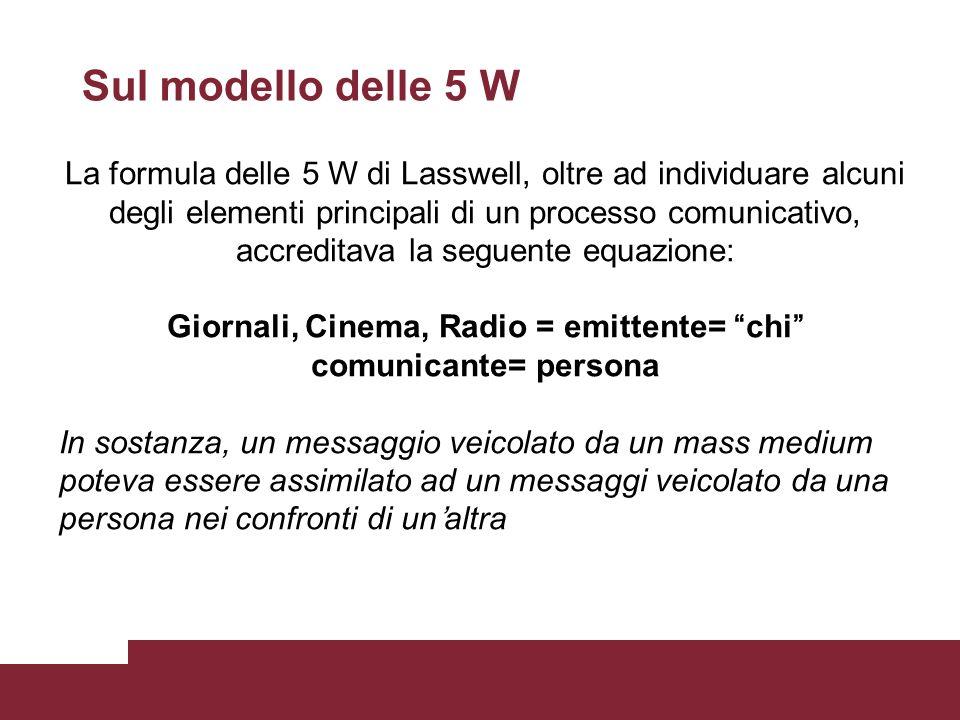 Giornali, Cinema, Radio = emittente= chi comunicante= persona