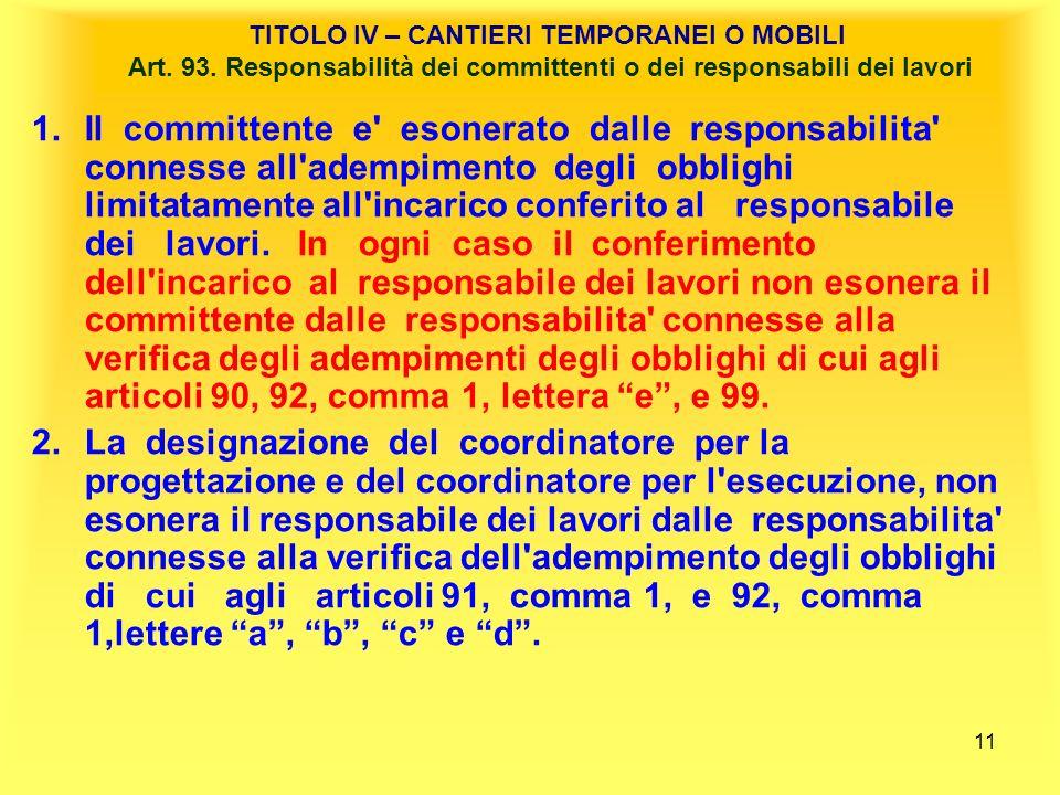 TITOLO IV – CANTIERI TEMPORANEI O MOBILI Art. 93