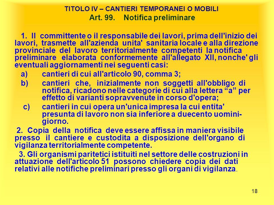 TITOLO IV – CANTIERI TEMPORANEI O MOBILI Art. 99. Notifica preliminare