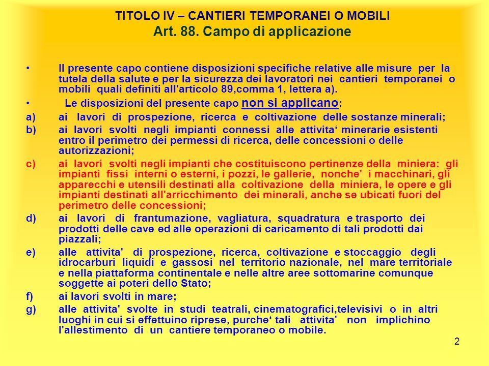 TITOLO IV – CANTIERI TEMPORANEI O MOBILI Art. 88. Campo di applicazione