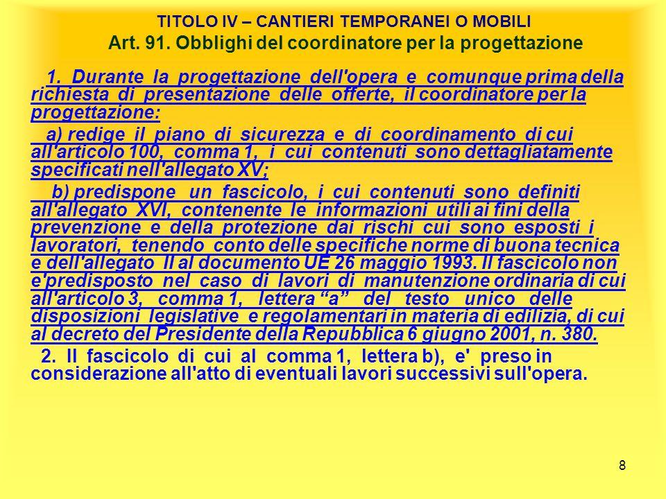 TITOLO IV – CANTIERI TEMPORANEI O MOBILI Art. 91