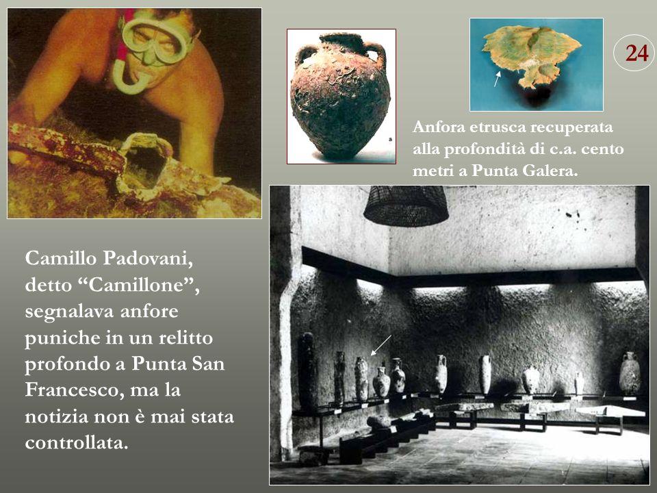 24 Anfora etrusca recuperata alla profondità di c.a. cento metri a Punta Galera.