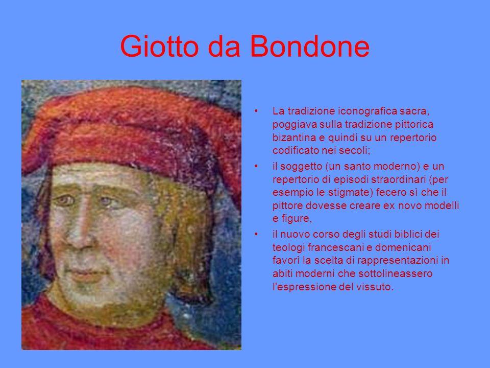 Giotto da Bondone La tradizione iconografica sacra, poggiava sulla tradizione pittorica bizantina e quindi su un repertorio codificato nei secoli;