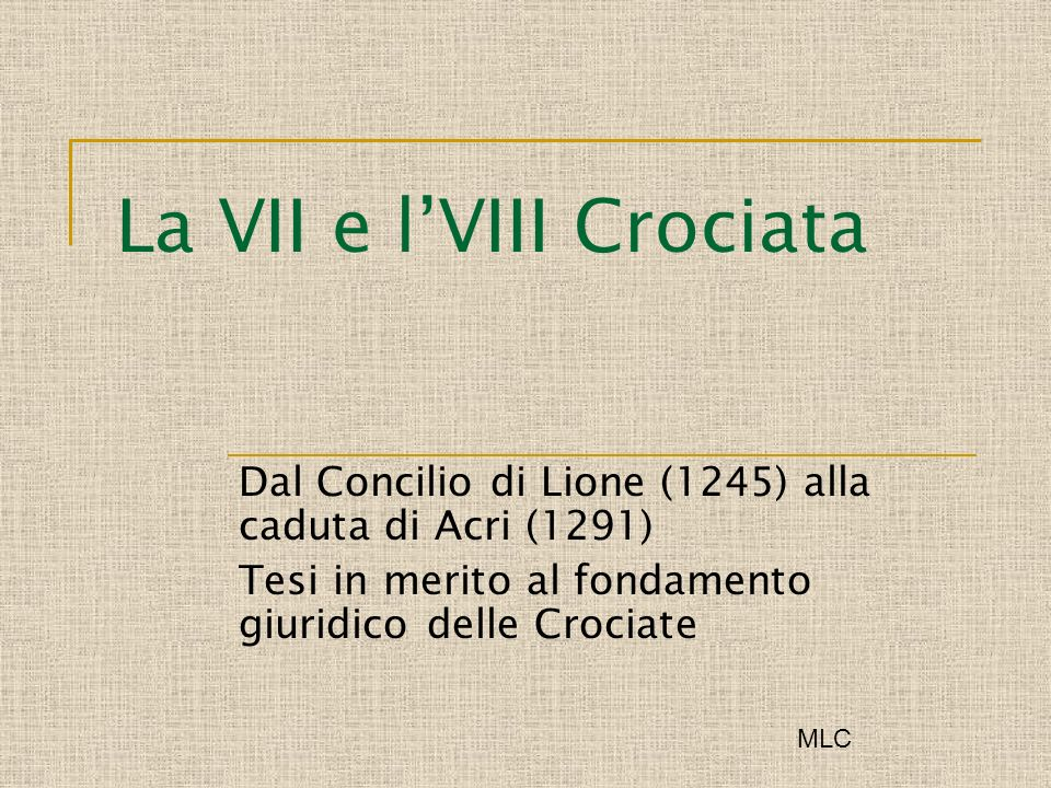 La VII e l'VIII Crociata