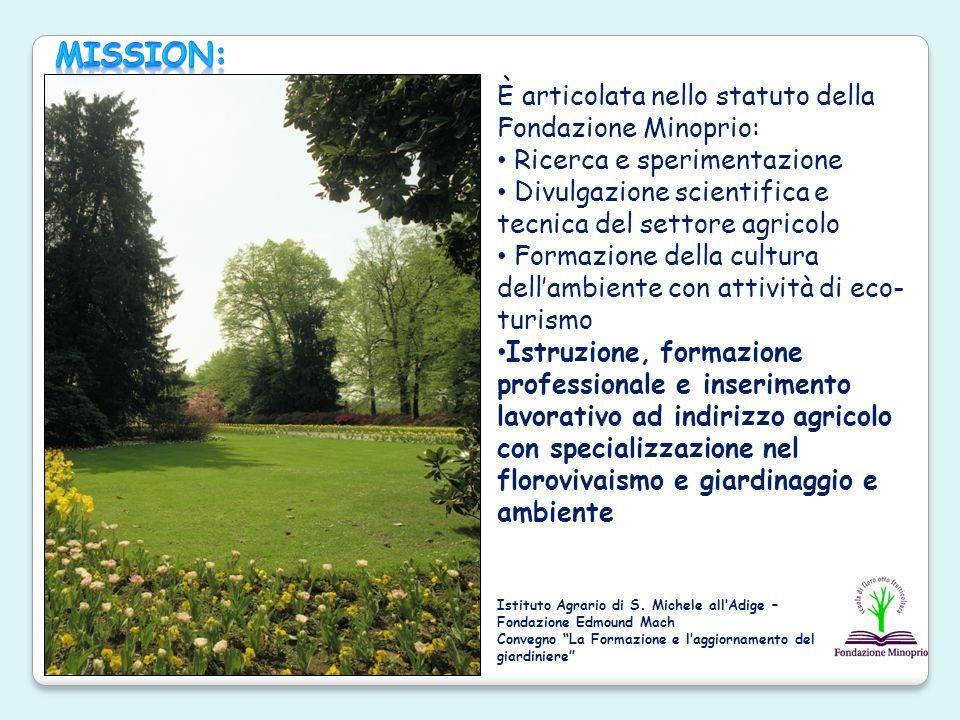 MISSION: È articolata nello statuto della Fondazione Minoprio: