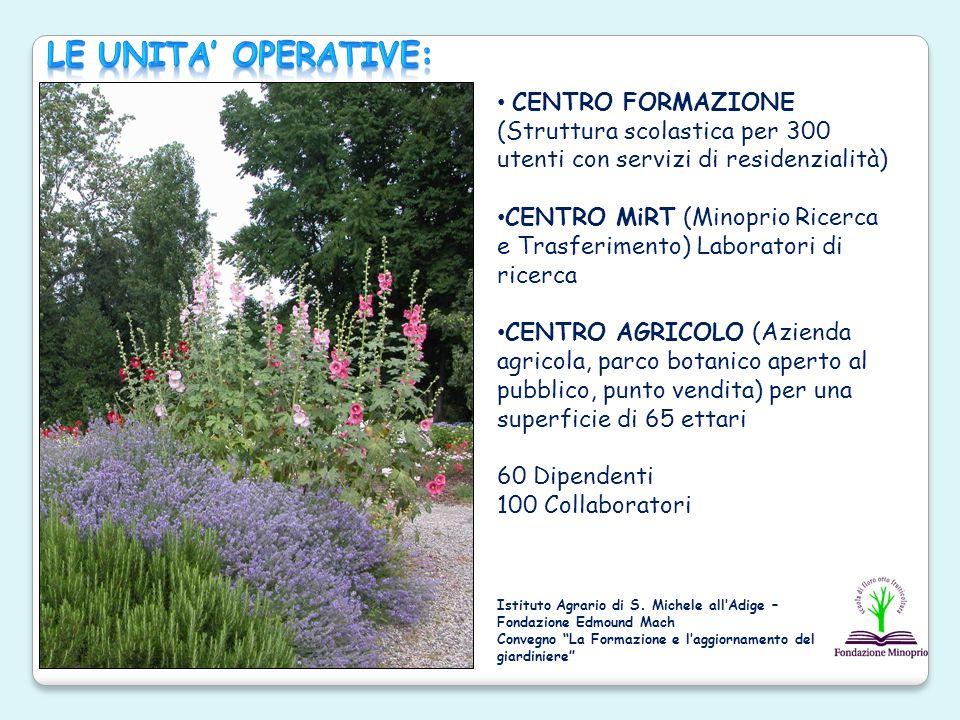 LE UNITA' OPERATIVE: CENTRO FORMAZIONE (Struttura scolastica per 300 utenti con servizi di residenzialità)
