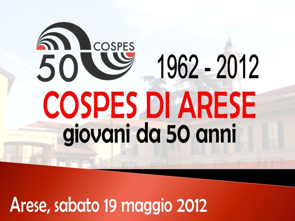 COSPES DI ARESE 1962 - 2012 giovani da 50 anni