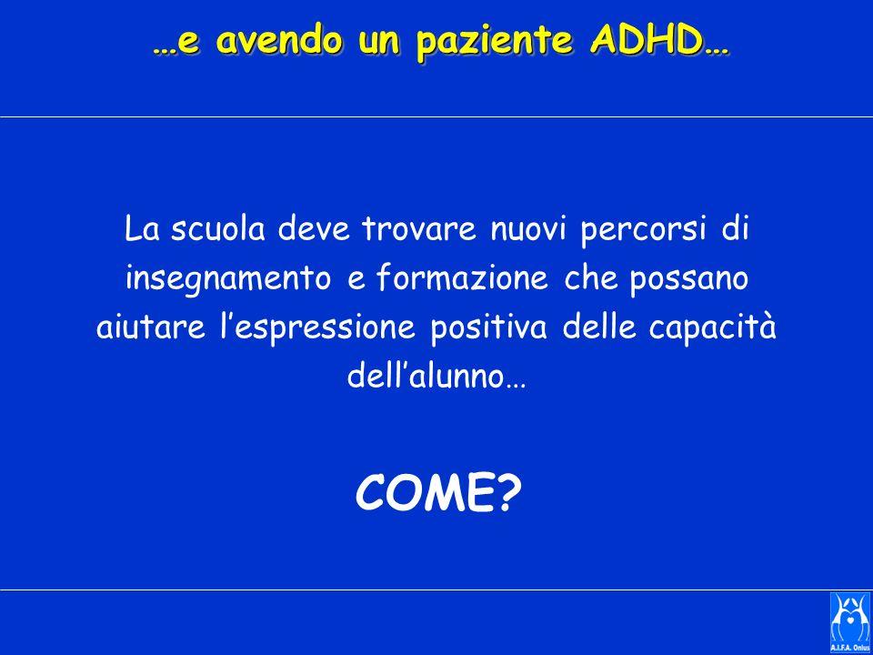…e avendo un paziente ADHD…