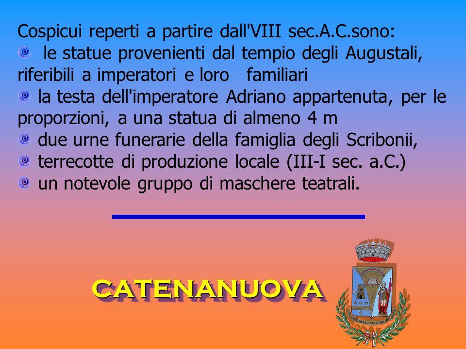 CATENANUOVA Cospicui reperti a partire dall VIII sec.A.C.sono: