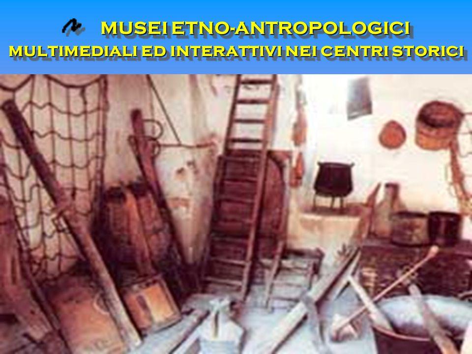 MUSEI ETNO-ANTROPOLOGICI multimediali ed interattivi nei centri storici