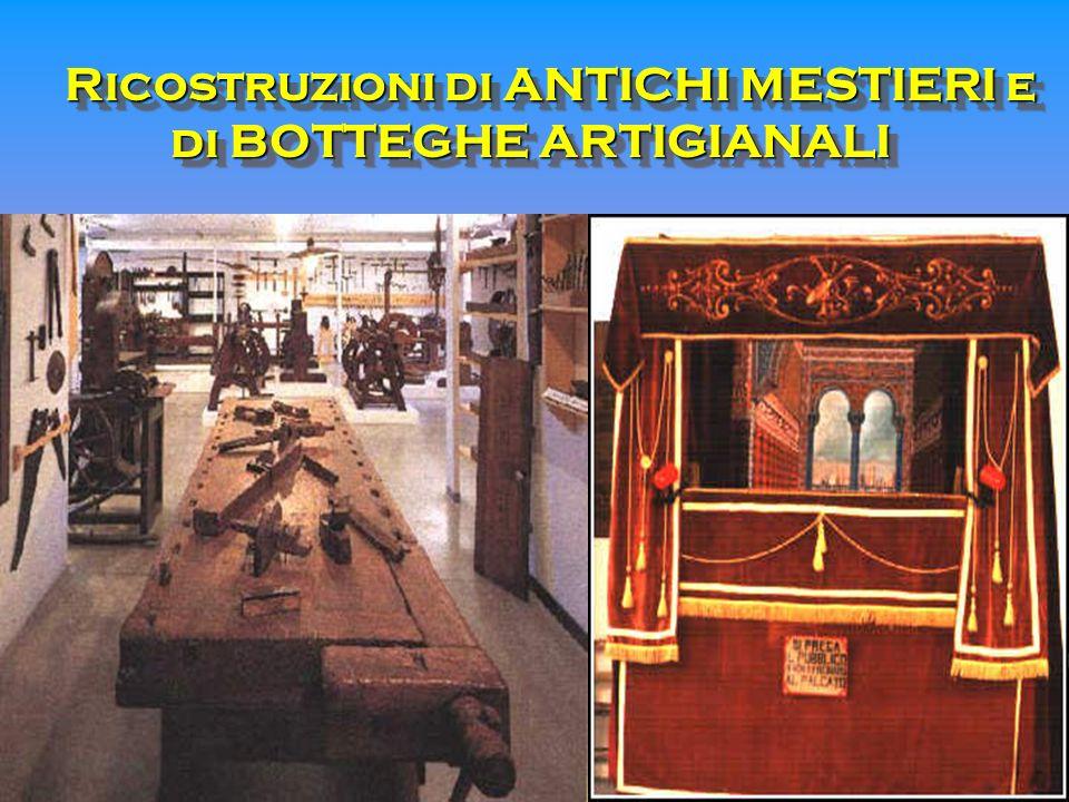 Ricostruzioni di ANTICHI MESTIERI e di BOTTEGHE ARTIGIANALI