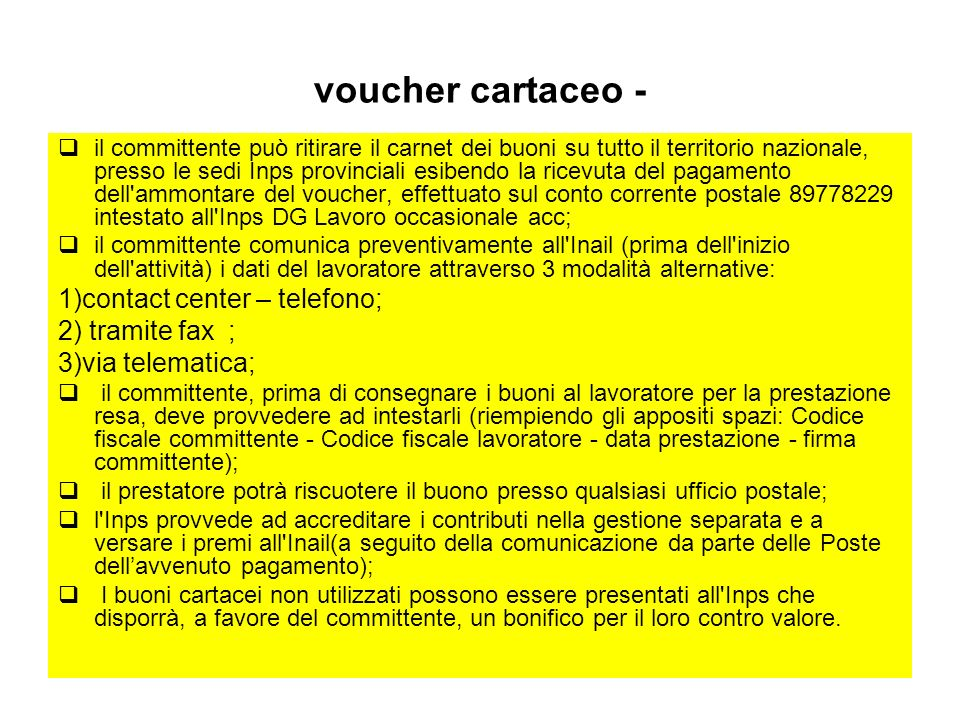 voucher cartaceo - 1)contact center – telefono; 2) tramite fax ;